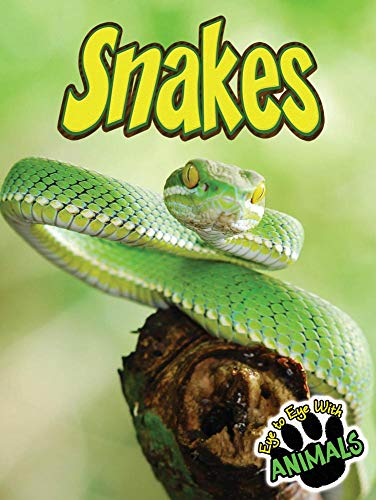 Snakes (Eye to Eye with Animals (Hardcover)): Greve Tom