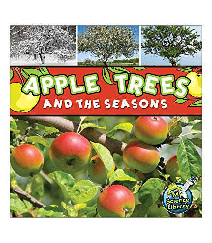 9781617419249: Apple Trees and the Seasons (My Science Library, Levels K-1)