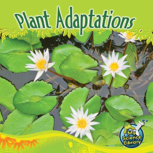 9781617419379: Plant Adaptations (My Science Library, Levels 1-2)