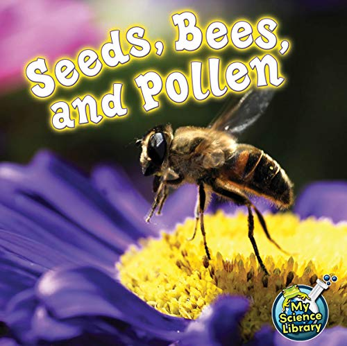 Seeds, Bees, and Pollen (My Science Library): Lundgren, Julie K