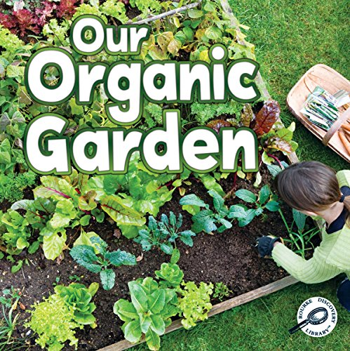Our Organic Garden (Green Earth Science Discovery Library): McKenzie, Precious
