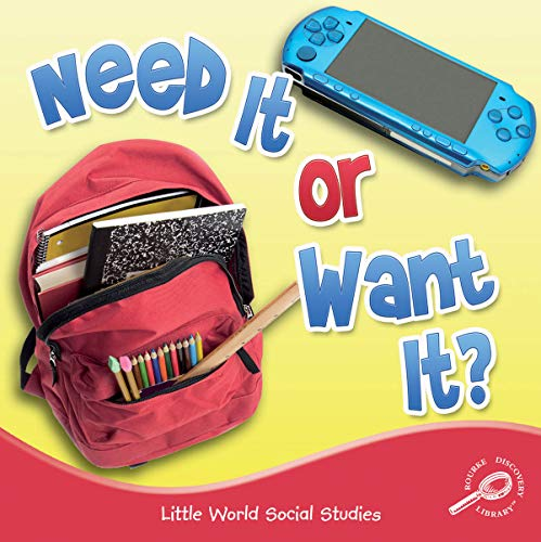 Need It or Want It? (Little World Social Studies (Paperback)): Colleen Hord