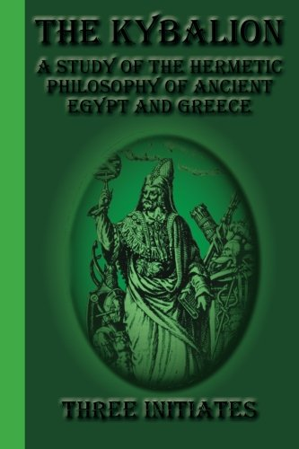 9781617430343: The Kybalion: A Study of the Hermetic Philosophy of Ancient Egypt and Greece