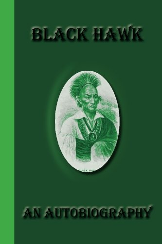 Black Hawk An Autobiography: Black Hawk