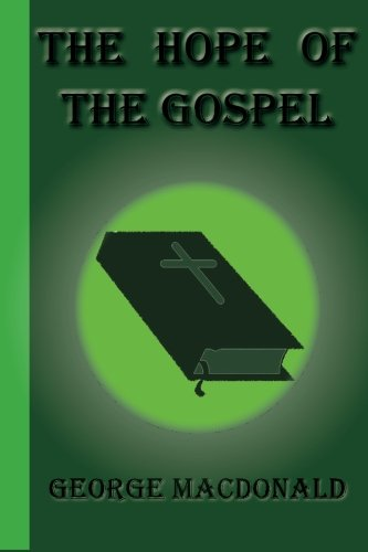 The Hope of the Gospel: George MacDonald