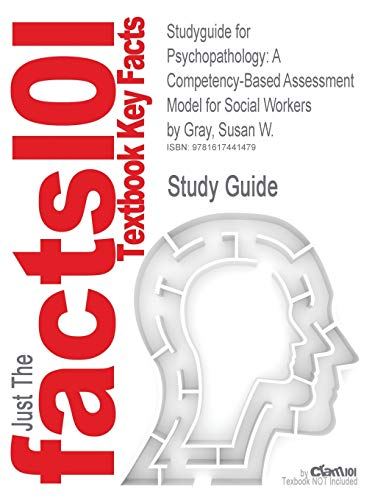 9781617441479: Studyguide for Psychopathology: A Competency-Based Assessment Model for Social Workers by Gray, Susan W, ISBN 9780495090878 (Cram101 Textbook Reviews)