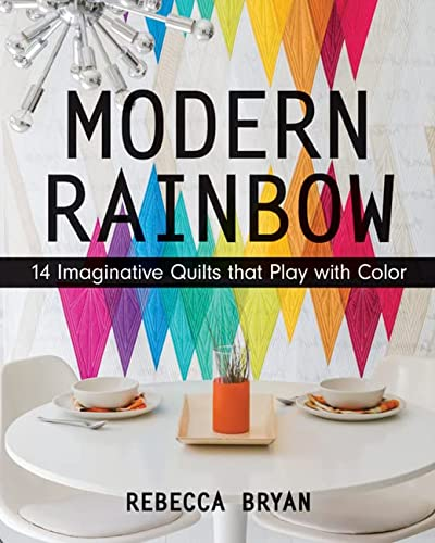 9781617450181: Modern Rainbow: 14 Imaginative Quilts That Play with Color