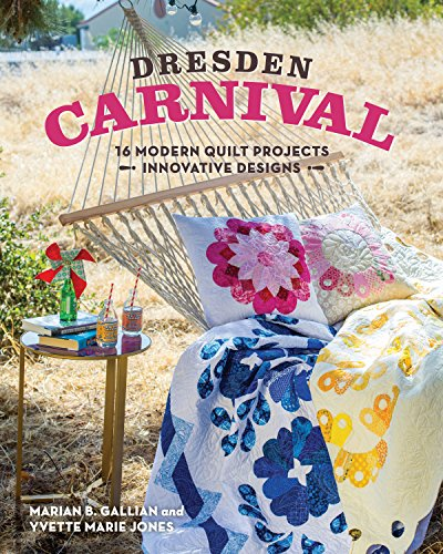 9781617450853: Dresden Carnival: 16 Modern Quilt Projects - Innovative Designs