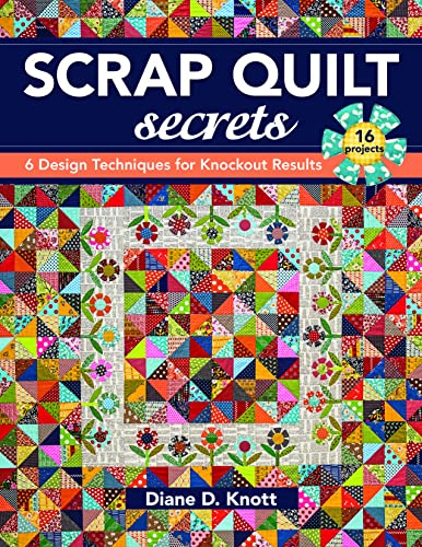 9781617451386: Scrap Quilt Secrets: 6 Design Techniques for Knockout Results