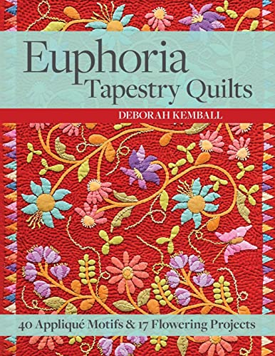 9781617451560: Euphoria Tapestry Quilts: 40 Appliqué Motifs & 17 Flowering Projects