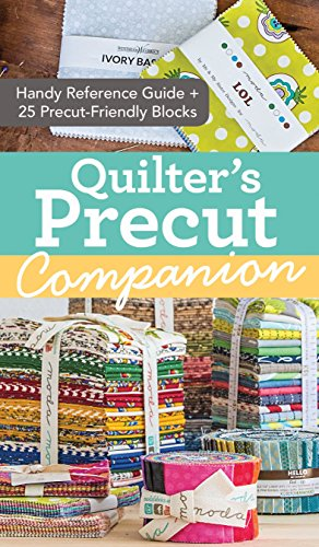9781617452208: Quilter's Precut Companion: Handy Reference Guide + 25 Precut-Friendly Blocks