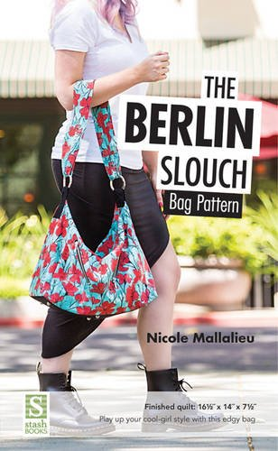 9781617452277: The Berlin Slouch Bag Pattern: Finished Bag: 16 1/2