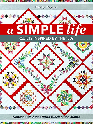 9781617453328: A Simple Life: Quilts Inspired by the '50s