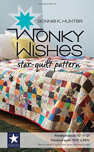 Wonky Wishes Star-Quilt Pattern 9781617453526 Put those precious scraps to work for you with a dazzling quilt pattern that plays up color and value. Sew a field of wonky stars atop c