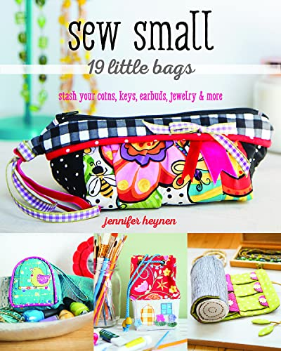 9781617454332: Sew Small―19 Little Bags: Stash Your Coins, Keys, Earbuds, Jewelry & More