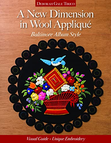 9781617454639: A New Dimension in Wool Applique: Baltimore Album Style