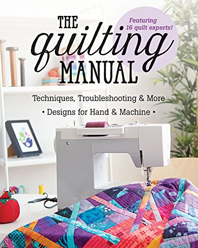 9781617455360: The Quilting Manual: Techniques, Troubleshooting & More - Designs for Hand & Machine