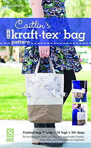 Caitlin's 3-in-1 kraft-tex® Bag Pattern: Betsy La Honta
