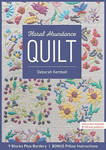 9781617456596: Floral Abundance Quilt: 9 Blocks Plus Borders, Bonus Pillow Instructions