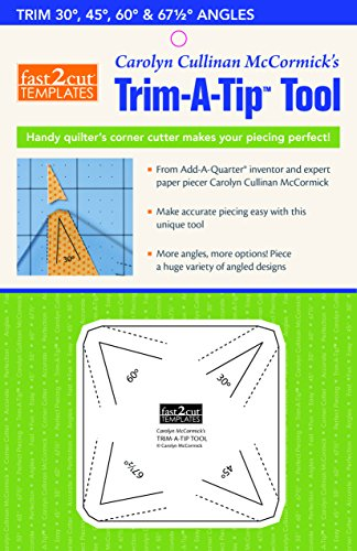 9781617456756: Fast2cut Carolyn Cullinan Mccormick's Trim-a-tip Tool: Handy Quilter's Corner Cutter Makes Your Piecing Perfect! Trim 30, 45, 60 & 67.5 Degree Angles