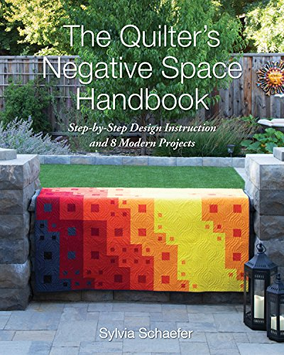 Book Cover: The Quilter's Negative Space Handbook: Step-by-Step Design Instruction and 8 Modern Projects