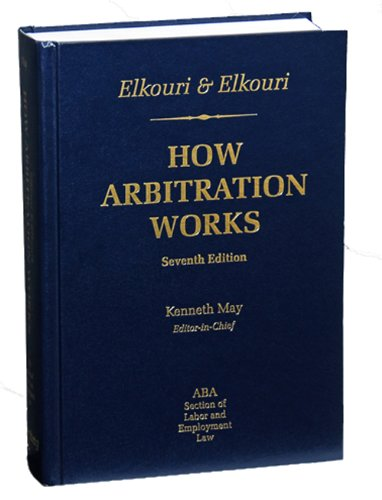 Elkouri & Elkouri: How Arbitration Works, Seventh: ABA Section of