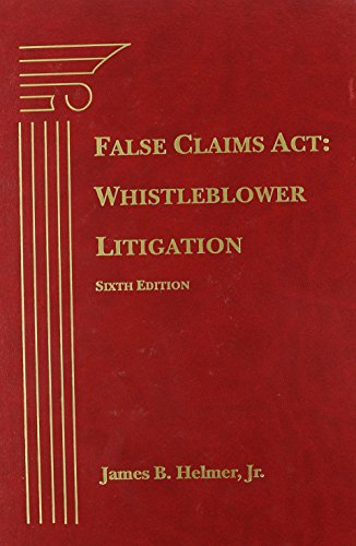 9781617461972: False Claims Act: Whistleblower Litigation, Sixth Edition