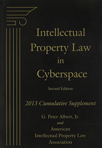 Intellectual Property Law in Cyberspace, Second Edition,: Albert, G. Peter;