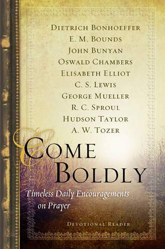 Come Boldly: Timeless Daily Encouragements on Prayer (Navpress Devotional Readers): Bonhoeffer, ...