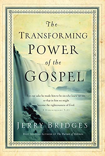 The Transforming Power of the Gospel (Growing in Christ): Jerry Bridges