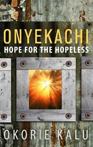 9781617479601: Onyekachi: Hope for the Hopeless