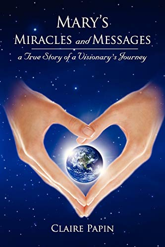 9781617508158: Mary's Miracles and Messages - a True Story of a Visionary's Journey