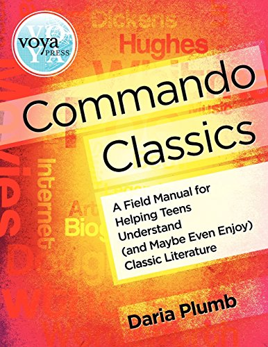 9781617510083: Commando Classics A Field Manual for Helping Teens Understand (and Maybe Even Enjoy) Classic Literature