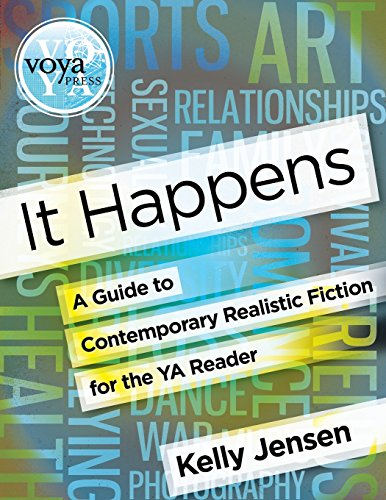 It Happens: A Guide to Contemporary Realistic Fiction for the YA Reader: Jensen, Kelly