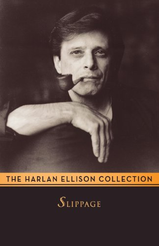 Slippage: Previously Uncollected, Precariously Poised Stories (1617560049) by Harlan Ellison