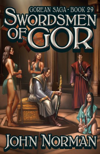 Swordsmen of Gor (Gorean Saga, Book 29) - Special Edition: Norman, John