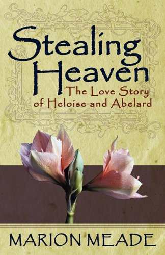 9781617560606: Stealing Heaven: The Love Story of Heloise and Abelard