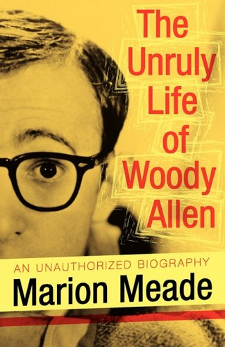 9781617560682: The Unruly Life of Woody Allen