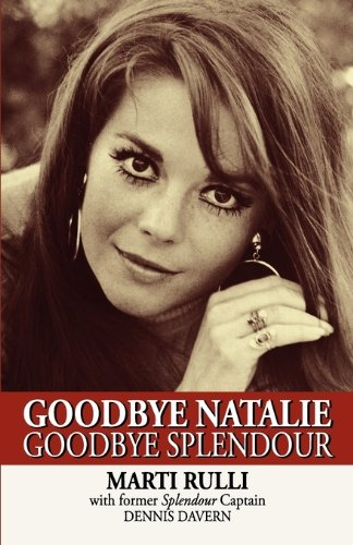 9781617562464: Goodbye Natalie, Goodbye Splendour