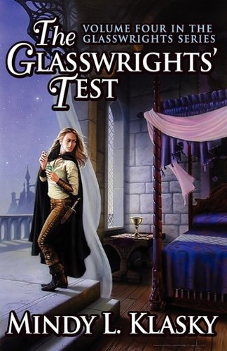 The Glasswrights' Test (Volume Four in the Glasswrights Series) (1617563161) by Mindy L. Klasky