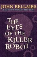 9781617563409: The Eyes of the Killer Robot (A Johnny Dixon Mystery: Book Five)