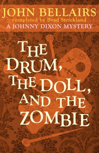 The Drum, the Doll, and the Zombie (a Johnny Dixon Mystery: Book Nine) (1617563560) by John Bellairs; Strickland Brad
