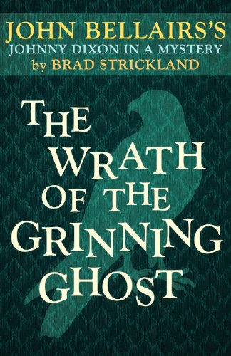 9781617564369: The Wrath of the Grinning Ghost (a Johnny Dixon Mystery: Book Twelve)