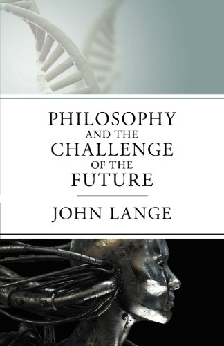 Philosophy and the Challenge of the Future (1617567337) by John Lange