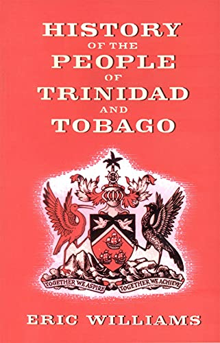 History of the People of Trinidad and: Williams, Eric Eustace