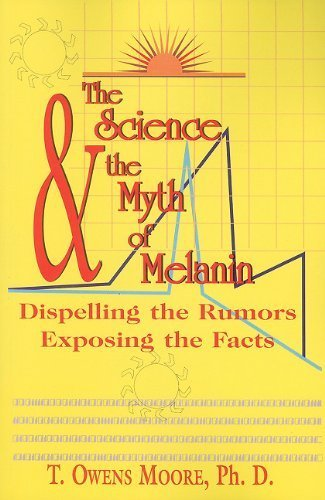 9781617590160: The Science and the Myth of Melanin: Exposing the Truths
