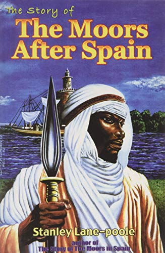 9781617590375: The Story of the Moors After Spain