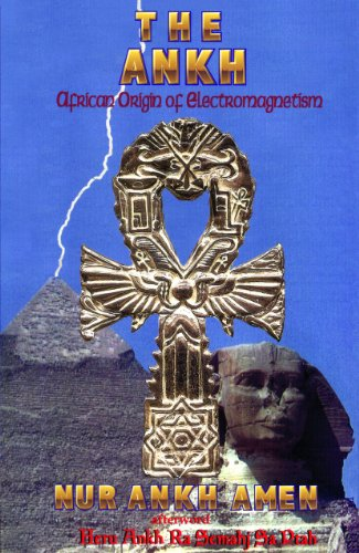 9781617590405: The Ankh: African Origin of Electromagnetism
