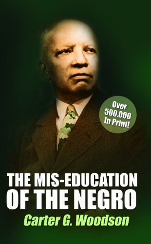 The Mis-Education of the Negro: Woodson, Carter G.