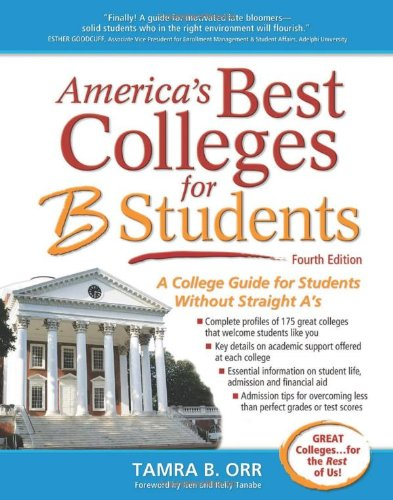 9781617600005: America's Best Colleges for B Students: A College Guide for Students Without Straight A's